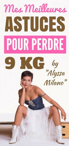 Mes astuces pour perdre mes 9 derniers KG - by Alyssa Milano - Photo Alyssa Milano, Warrior Diet, Body Challenge, Yoga Tips, Positive Attitude, Cellulite, Physique, Fat Burning, Health Fitness