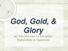God, Gold & Glory: European Exploration & Expansion by Jennifer Boyer-Switala via slideshare Explorers Unit, Early Explorers, Teaching 6th Grade, 4th Grade Social Studies, Exploration, Colonial America, Fifth Grade, Classroom Activities, The Expanse