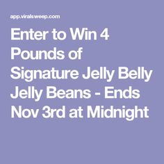 Enter to Win 4 Pounds of Signature Jelly Belly Jelly Beans - Ends Nov 3rd at Midnight