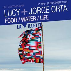 Lucy + Jorge Orta: Food/Water/Life - when art and ecology meet. Exposition à la Villette, Paris, until 21 September 2014 - FREE entry