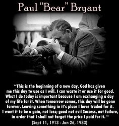 Bear Bryant read this poem just about every day of his life... Sept 11, 1913 - Jan 26, 1983... #Bama #RollTide