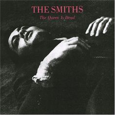 The Smiths | The Queen is Dead    -My fav Smiths album cover