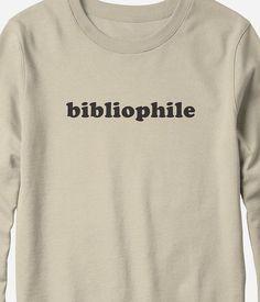 Sweatshirt - Bibliophile - book lover sweatshirt - You Choose Color