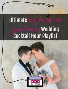 """Stop the hunt! Forget about all those playlists out there put together by wedding bloggers…if you want a Big Band vibe for your wedding Cocktail Hour (or Dinner), you want San Diego DJ Staci's """"Ultimate Big Band/Old Jazz/Swing Wedding Cocktail Hour Playlist.""""  Pin..."""