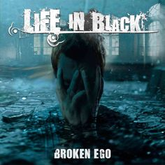 LIFE IN BLACK: Presented the cover of 'Broken Ego' – On the home straight for the debut 'Broken Ego' to be released, LIFE IN BLACK present the cover of the work. The responsible for the cover is the guitarist, producer, composer and designer Marco Alexander, who, besides playing in LIFE IN BLACK helped in the compositions and also produced 'Broken Ego' at his studio Sign Of...