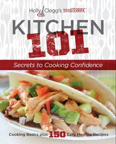 Kitchen 101--great for new cooks, diabetics, health and diet conscious eaters