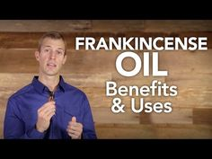 Frankincense Oil Benefits and Uses - YouTube 6:11 minutes - https://www.youtube.com/watch?v=1Ww3EShuQAA&list=UUgtp61tf9tYF7nG_gIQ94LQ