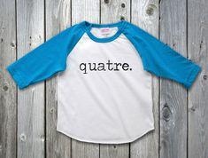 Quatre French Birthday Shirt 4th Raglan Fourth Outfit 4 Year Old Boy Girl Party Gift