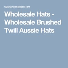 Wholesale Hats - Wholesale Brushed Twill Aussie Hats