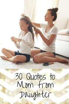 30 Quotes to Mom From Daughter to inspire and share; Mother's Day