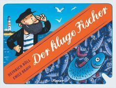 """Der kluge Fischer (Heinrich Böll, Émile Bravo): Bölls """"Anekdote zur Senkung der Arbeitsmoral"""" in neuem Gewand. Ein Muss für alle, die sich fragen, was sie im Leben eigentlich wollen. #Lernwerkstatt #Literatur"""