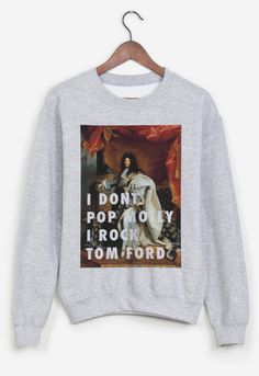 I Don't Pop Molly Sweatshirt