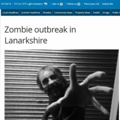 Scottish newspaper reports real zombie outbreak - As news that the Ebola outbreak has reached the United States by way of Texas, a Scottish newspaper reportedsomething potentially even more terrifying: a real-life zombie