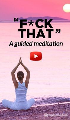 F*ck That: A Guided Meditation (Profanity) this is hilarious
