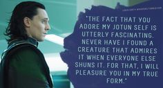 """Submission: """"The fact that you adore my Jotun self is utterly fascinating. Never have I found a creature that admires it when everyone else shuns it. For that, I will pleasure you in my true form. Loki Marvel, Loki Thor, Tom Hiddleston Loki, Loki Laufeyson, Funny Animal Memes, Funny Facts, Otp Prompts, Fanfiction Prompts, Loki Jotun"""