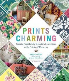 The Hardcover of the Prints Charming by Madcap Cottage: Create Absolutely Beautiful Interiors with Prints & Patterns by John Loecke, Jason Oliver Nixon Interior Design Books, Book Design, Cottage Signs, American Interior, What Is The Secret, Mid Century Modern Design, Buy Prints, Upholstered Furniture, Beautiful Interiors