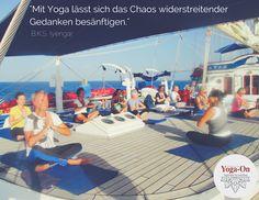 """""""Mit Yoga lässt sich das Chaos widerstreitender Gedanken besänftigen"""" (B.K.S. lyengar)  #YogaOn #Meditation #Chaosbesänftigen #Gedankenordnen #Retreats #Segelschiff #Starflyer #SegelschiffYoga #Sonnendeck #Asanas #Entspannung #Relax #Yoga"""