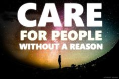 Care for people without a reason