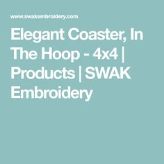 Elegant Coaster, In The Hoop - 4x4 | Products | SWAK Embroidery