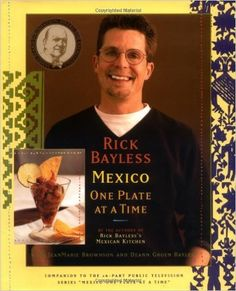 Rick Bayless Mexico One Plate At A Time: Rick Bayless: 9780684841861: Amazon.com: Books