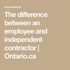 The difference between an employee and independent contractor | Ontario.ca