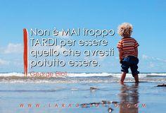#ispirazione, #motivazione, #Lara_Ghiotto, #Business_del_Cuore, #Eliot