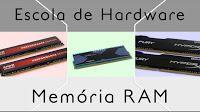 Negocio On-line bem Sucedido + Página Lucrativa: Memória RAM - Escola de Hardware - Episódio 3