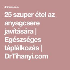 25 szuper étel az anyagcsere javítására | Egészséges táplálkozás | DrTihanyi.com