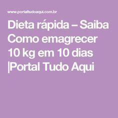 Dieta rápida – Saiba Como emagrecer 10 kg em 10 dias  Portal Tudo Aqui