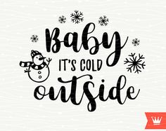 Baby It's Cold Outside Winter SVG Decal Cutting File Merry Christmas Holiday Transfer for Cricut Explore, Silhouette Cameo, Cutting Machines