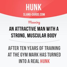 """Hunk"" means ""an attractive man with a strong, muscular body."" Example: After ten years of training at the gym Mark has turned into a real hunk. Learning English can be fun!   Visit our website: learzing.com"