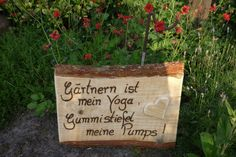 Brandmalerei♥Garten-Zitat♥ Gartendekoration♥ von Holz- Kreativ auf DaWanda.com so isses...♥