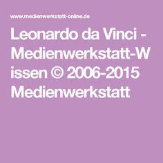leonardo da vinci medienwerkstatt wissen 2006 2015 medienwerkstatt - Leonardo Da Vinci Lebenslauf
