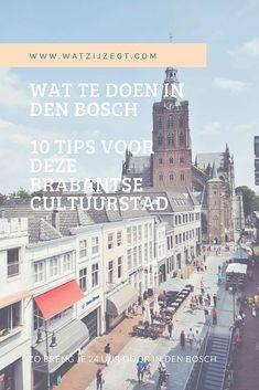 Wat te doen in Den Bosch? 10 tips voor een dag Den Bosch!  #denbosch #nederland #holland #netherlands #stedentrip #citytrip
