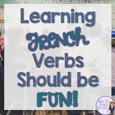 Learning French Verbs Should Be Fun! Check out this blog post to get some good tips for teaching verbs + find links to some handy resources from my TpT store for teaching verb conjugation to beginners.