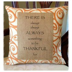 New fall pillow.  Always Something to be Thankful for.  LIKE us on Facebook: Pillow Talk Tuscaloosa