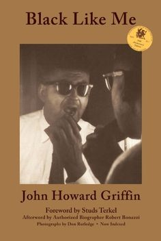 Black Like Me: 50th Anniversary Edition by John Howard Griffin. $18.96. Publisher: Wings Press; Third Edition, Third edition edition (September 1, 2011). 224 pages. Publication: September 1, 2011. Author: John Howard Griffin. Edition - Third Edition, Third edition