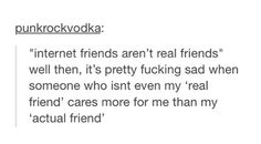 or when you don't even have 'actual friends' : D