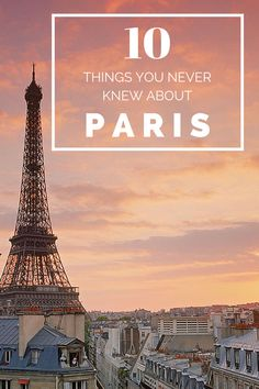10 Things You Didn't Know About Paris