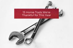 15 Home Tools Were Thankful for This Year
