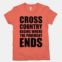 Cross Country Begins Where The... | T-Shirts, Tank Tops, Sweatshirts and Hoodies | HUMAN