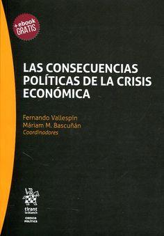 Las consecuencias políticas de la crisis económica / Fernando Vallespín, Máriam M. Bascuñán. - 2017