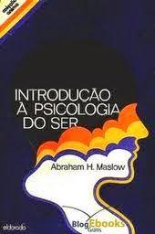 Introdução à Psicologia do Ser, de Abraham H. Maslow ~ Bebendo Livros