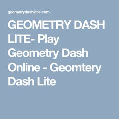GEOMETRY DASH LITE- Play Geometry Dash Online - Geomtery Dash Lite