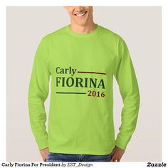 Carly Fiorina For President Tshirts