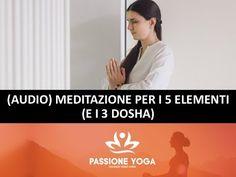 Meditazione per i 5 elementi (e i 3 dosha)