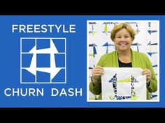 Make an Easy Freestyle Churn Dash Quilt                                                                                                                                                      More
