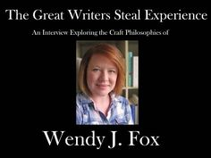 The Great Writers Steal Experience: Wendy J. Fox, author of The Seven Stages of Anger J Fox, The Seven, Writer, Author, Sign Writer, Writers
