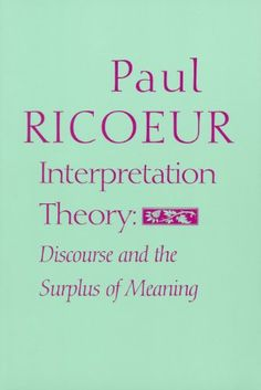 Interpretation Theory: Discourse and the Surplus of Meaning by Paul Ricoeur