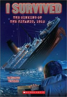 I Survived the Sinking of the Titanic, 1912 (I Survived Series #1) | 2-12-13